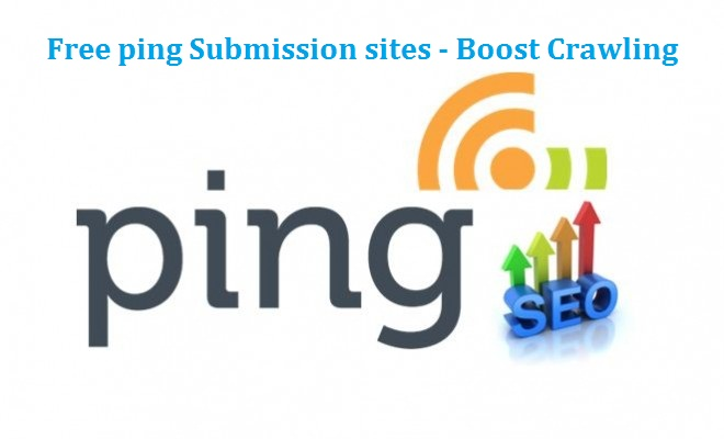 Top FREE Ping Submission Sites List 2019 – Boost Crawling
